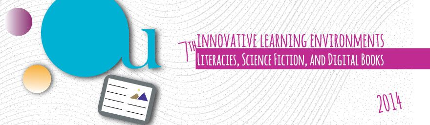 7th Innovative Learning Environments: Literacies, Science Fiction, and Digital Books